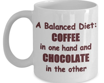 Funny Coffee Mug, Coffee Lover, Chocolate Lover, Chocoholic, Unique Coffee Mug, Gifts for Friends
