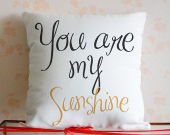You Are My Sunshine Pillow,Personalized Quote pillows,Birthday Gift,Quote Pillow Cover,Canvas Pillowcase, Valentines Day Gift for Her #3329