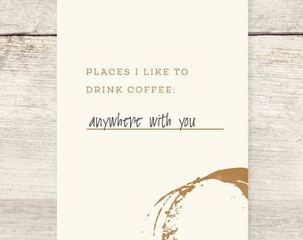 Coffee Drinkers Anywhere With You Greeting Card