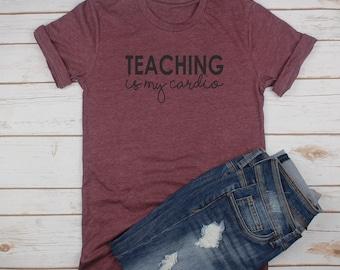 Teaching Is My Cardio // Teacher Shirt // Teacher Gift // Back To School
