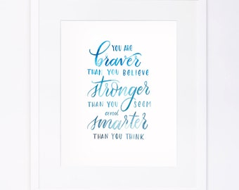 Braver Than You Believe - Watercolor Brushed Calligraphy Print