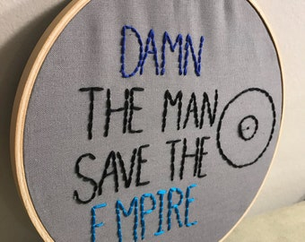 Damn the Man, Save the Empire Empire Records embroidery hoop art