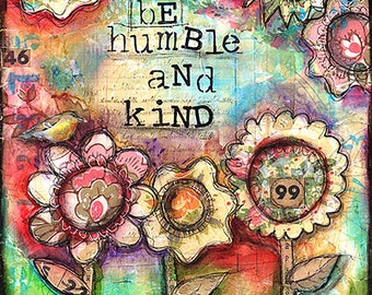 Be humble and kind mixed media with vintage papers