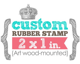 2 x 1 in - YOUR CUSTOM DESIGN - Art Wood Mounted Rubber Stamp - Perfect for Logo, Branding, Packaging, Invitations, Party, Wedding Favors