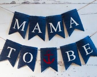 Mama To Be Banner, Nautical Banner, Nautical Baby Shower Banner, Baby Shower Chair Banner, B200