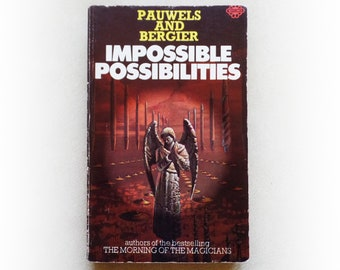 Pauwels and Bergier - Impossible Possibilities - vintage paperback book - 1974