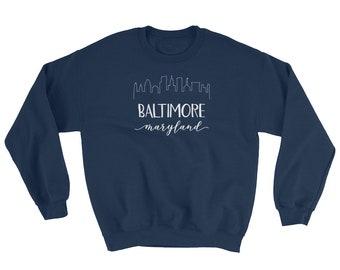 Baltimore Maryland Sweatshirt - Downtown City Skyline Calligraphy Shirt - Maryland State Gift Sweatshirt