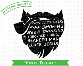 This Tattooed Pipe Smoking Beer Drinking Motorcycle Riding Bearded Man Loves Jesus VINYL DECAL