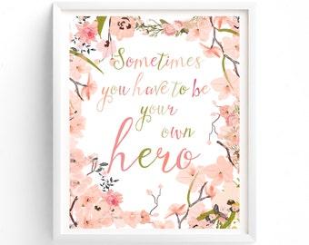 Quote Print, Hero Print, Printable Quote, Prints, Quote Prints, Art Prints, Printable Art, Instant Download Printable Art