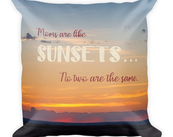 Pillow for Mom, Mothers Day Gift with Quote, Saying, Words, Sunset Photo Throw Cushion, Her Nature Lover Toss, 18 x 18 Square Cover & Insert