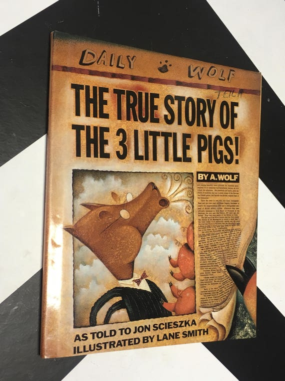 The True Story of the 3 Little Pigs by A. Wolf as told to John Scieszka; Illustrated by Lane Smith vintage children's book (Hardcover, 1989