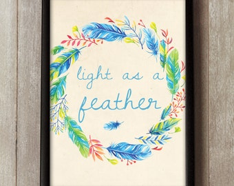 Light as a Feather - Inspirational Watercolor Print - Motivational Typography - Colourful Wall Art - Tropical Feathers Print - Interiors