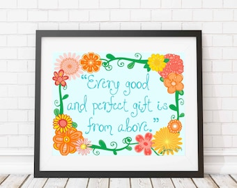 Christian print - Every good and perfect gift is from above - James 1:17 - Nursery art - girl nursery - floral - wall decor - home decor