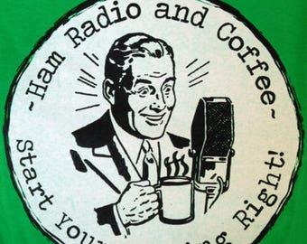 Coffee and Ham Radio T shirt, Greet the Morning Right with Ham Radio and Coffee ham Radio, amateur radio t shirt