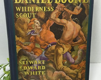 1922 Daniel Boone Wilderness Scout by Stewart Edward White