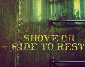 Masculine Art, Train Decor, Shove or Ride Art Photography Print, Bedroom Decor