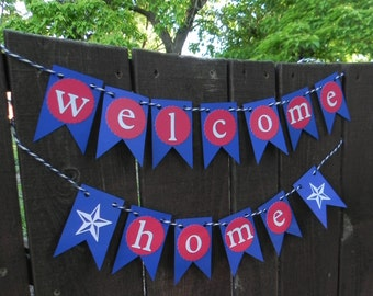 Welcome Home Banner- Red White and Blue for our American Hero's- Ready to ship