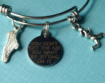 You Don't Get the Ass you Want by Sitting on It bracelet-runner gift, gift for runner, 5K gift, runner bracelet, runner jewelry