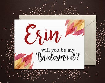 Will you be my Bridesmaid? Fall Leaves Greeting Card Note Card - Maid of Honor, Matron of Honor, Bridesmaid Ask Card with Metallic Envelope