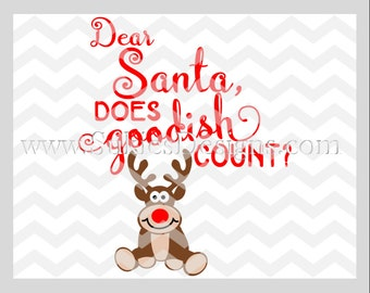Dear santa, does goodish count?  SVG, DXF, PNG Files for Cricut and Silhouette cutting machines Christmas svg, Reindeer svg, Christmas svg