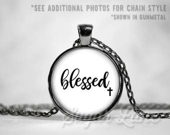 Blessed Necklace - Blessed Necklace - Blessed Pendant - Blessed Jewelry - Inspirational Pendant - Glass Dome Necklace - Black and White
