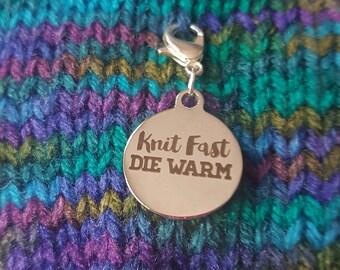 Knit Fast Die Warm - Progress Keeper/Zipper Pull Stitch Marker Charm