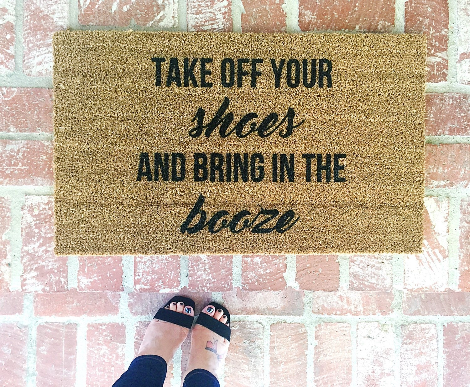 Perfect Take off your shoes and bring in the booze-door mat-door PH84