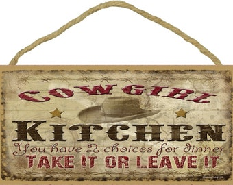 """COWGIRL Kitchen You Have Two Choices for Dinner 5"""" x 10"""" SIGN Western Lodge Log Cabin Rustic Decor"""