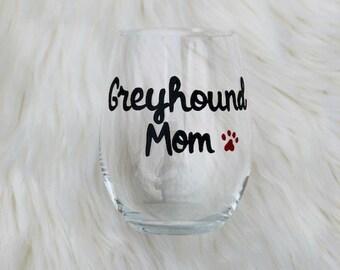 Greyhound Mom handpainted stemless wine glass/Dog Mom wine glass/Greyhound Mom mug/Greyhound Mom wine glass/Greyhound Mom gifts