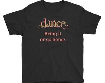 Girls Dance Shirt - Dance recital Gift - Ballet Shirt for Kids - Dance. Bring It Or Go Home