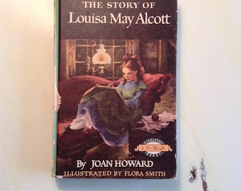 c1955, The Story of Louisa May Alcott, by Joan Howard, Vintage Book, Greatest Female Authors, Illustrated