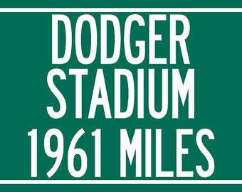 Personalized Highway Distance Sign Dodger Stadium Sign