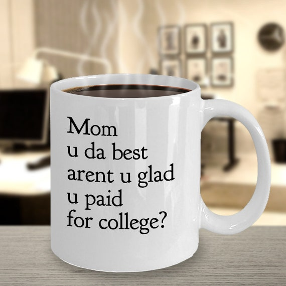 College Mom Mug mom u da best  funny coffee mug tea cup