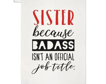 Sister Because Badass Isn't An Official Job Title Tea Towel Dish Cloth