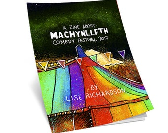 A Zine About Machynlleth Comedy Festival 2017 (SIGNED + NUMBERED)