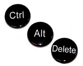 Ctrl Alt Delete Set of 3 - Buttons Pinbacks Badges 1 inch