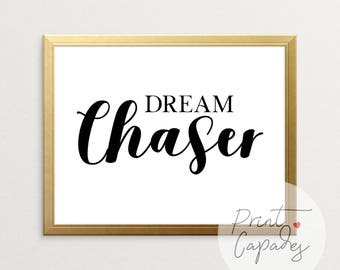 Printable Art, Dream Chaser, Typography Print, Wall Art, Dream Big, Inspirational Quotes, Follow Your Heart, Black And White Prints