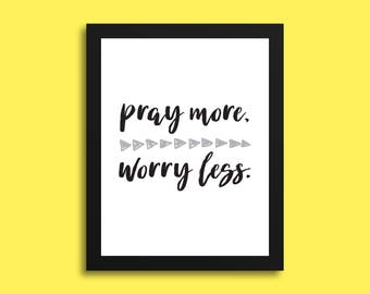 Pray more, worry less. (Printable poster, Wall art, Faith, Motivational poster, Instant download, Printable quote)