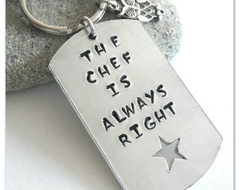 Chef keychain Chef is always right Hand stamped Home chef gift Gift for cooks Gift for chef Personalised gift Custom keychain Quote keyring