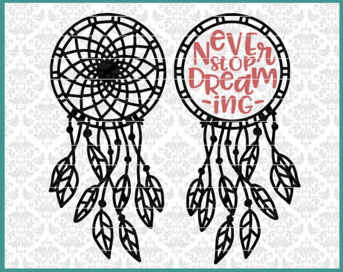 CLN0509 Never Stop Dreaming Dream Catcher Feathers Boho SVG DXF Ai Eps PNG Vector Instant Download Commercial Cut File Cricut SIlhouette