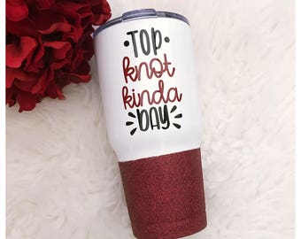 Top Knot Kinda Day Steel Tumbler - Glitter Tumbler - Glitter Dipped - Glitter Cup - Glitter Cup - Vacuum Insulated Mug - Top Knot - Mom Life