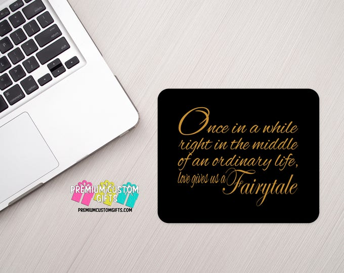 Valentine's Day Gift Mouse Pad - Custom Mouse Pad - Personalized Mouse Pad - Monogrammed Gift - Fairytale Quote - Gift For Her - Office Gift