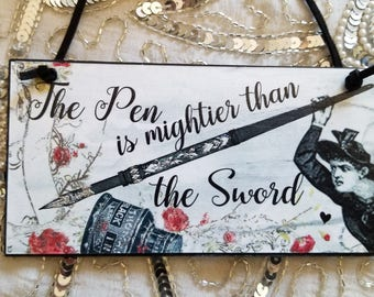 The Pen is Mightier Than the Sword Small Decorative Plaque Wall Hanging Sign