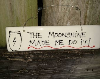 The moonshine made me do it.