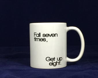 Funny motivational mugsFall seven times, get up eight
