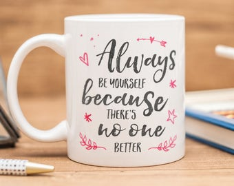"""Selena Gomez mug with quote """"Always be yourself, because there's no one better"""""""