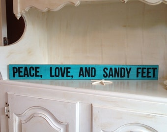Peace Love and Sandy Feet Wood Sign, Peace Love Sandy Feet Wood Sign, Distressed Wood Sign, Custom Color Peace Love Sandy Feet Sign