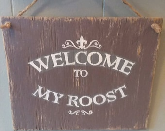 Welcome to my roost farmhouse sign