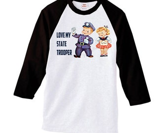 "State Trooper Shirt - Police Baseball Shirt -  ""Love My State Trooper"" - ""Love My Police Man"" - Adult Unisex XS S M L Xl 2Xl XXXL Women"