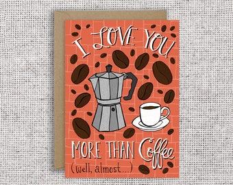 I Love You More Than Coffee (almost) | Funny valentine, anniversary card, love, appreciation, friendship, sarcastic, coffee, espresso